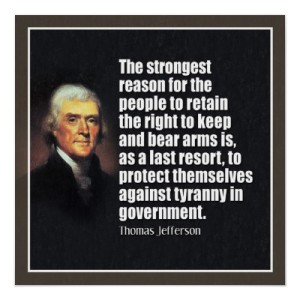 jefferson_the_right_to_bear_arms_poster-r89ce9d714ae4436c8a5e54b48b7f0386_8dkb_400